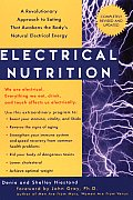 Electrical Nutrition A Revolutionary Approach to Eating That Avakens the Bodys Electrical Energy