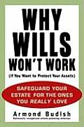 Why Wills Wont Work If You Want to Protect Your Assets Safeguard Your Estate for the Ones You Really Love