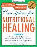 Prescription for Nutritional Healing 5th Edition