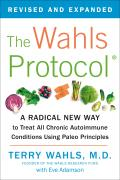 Wahls Protocol A Radical New Way to Treat All Chronic Autoimmune Conditions Using Paleo Principles