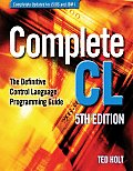 Complete CL: The Definitive Control Language Programming Guide