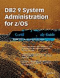 DB2 9 System Administration for Z/OS Certification Study Guide: Exam 737