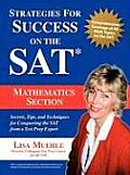 Strategies for Success on the SAT: Mathematics Section: Secrets, Tips and Techniques for Conquering the SAT from a Test Prep Expert