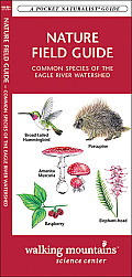 Nature Field Guide Common Species of the Eagle River Watershed