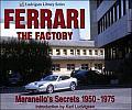 Ferrari the Factory: Maranello's Secrets 1950-1975