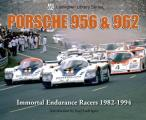 Porsche 956 & 962: Immortal Endurance Racers 1982-1994