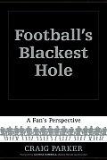Footballs Blackest Hole A Fans Perspecti
