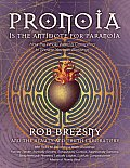 Pronoia Is the Antidote for Paranoia How the Whole World Is Conspiring to Shower You with Blessings