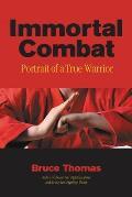 Immortal Combat: Portrait of a True Warrior