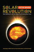 Solar Revolution Why Mankind Is on the Cusp of an Evolutionary Leap