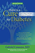 There Is a Cure for Diabetes Revised Edition The 21 Day+ Holistic Recovery Program