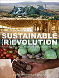 Sustainable Revolution Permaculture in Ecovillages Urban Farms & Communities Worldwide