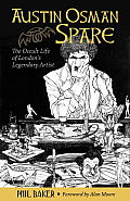Austin Osman Spare The Occult Life of Londons Legendary Artist