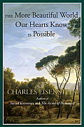 More Beautiful World Our Hearts Know Is Possible The Vision & Practice of Interbeing