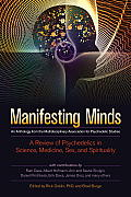 Manifesting Minds A Review of Psychedelics in Science Medicine Sex & Spirituality