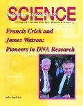Francis Crick & James Watson Pioneers In
