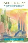 Earth Friendly Re Visioning Science & Spirituality Through Aristotle Thomas Aquinas & Rudolf Steiner