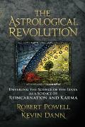 The Astrological Revolution: Unveiling the Science of the Stars as a Science of Reincarnation and Karma