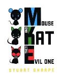 Mouse & Kat & The Evil One