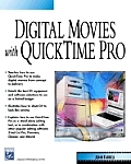 Digital Movies With QuickTime Pro
