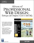 Advanced Professional Web Design: Techniques & Templates (CSS & XHTML) with CDROM (Charles River Media Internet)