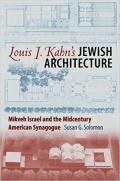 Louis I Kahns Jewish Architecture Mikveh Israel & the Midcentury American Synagogue