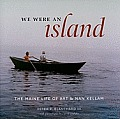 We Were an Island The Maine Life of Art & Nan Kellam