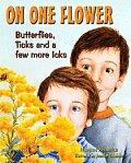 On One Flower Butterflies Ticks & a Few More Icks