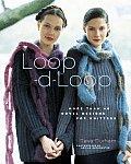 Loop-D-Loop: More Than 40 Novel Designs for Knitters