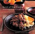 Secrets of Slow Cooking Creating Extraordinary Food with Your Slow Cooker