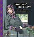 Handknit Holidays Knitting Year Round for Christmas Hanukkah & Winter Solstice