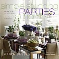 Simple Stunning Parties at Home Recipes Ideas & Inspirations for Creative Entertaining