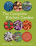 Complete Kitchen Garden An Inspired Collection of Garden Designs & 100 Seasonal Recipes