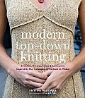 Modern Top Down Knitting Sweaters Dresses Skirts & Accessories Inspired by the Techniques