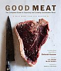 Good Meat The Complete Guide to Sourcing & Cooking Sustainable Meat