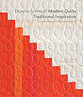 Denyse Schmidt Modern Quilts Traditional Inspiration 20 New Designs with Historic Roots