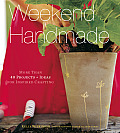 Weekend Handmade More Than 40 Projects & Ideas for Inspired Crafting