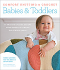 Comfort Knitting & Crochet Babies & Toddlers More Than 50 Knit & Crochet Designs Using Berrocos Comfort & Vintage Yarns