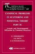 Canonical Problems in Scattering and Potential Theory Part II: Acoustic and Electromagnetic Diffraction by Canonical Structures