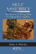 Self-Assembly. The Science of Things that Put Themselves Together John A. Pelesko