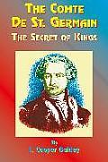 The Comte de St. Germain: The Secret of Kings
