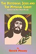 Historical Jesus & the Mythical Christ Natural Genesis & Typology of Equinoctial Christolatry