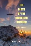 The Birth of the Christian Religion