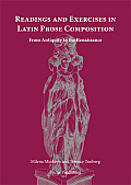 Readings & Exercises In Latin Prose Composition From Antiquity To The Renaissance