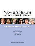Womens Health Across The Lifespan A Pharmacotherapeutic Approach
