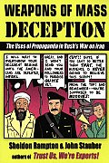 Weapons of Mass Deception The Uses of Propaganda in Bushs War on Iraq