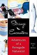 Strange Encounters Adventures Of A Reneg