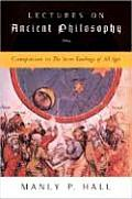 Lectures on Ancient Philosophy Companion to the Secret Teachings of All Ages