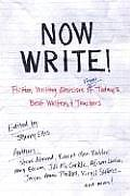 Now Write Fiction Writing Exercises from Todays Best Writers & Teachers