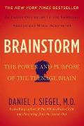 Brainstorm The Power & Purpose of the Teenage Brain
